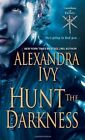 Hunt the Darkness by Alexandra Ivy (Paperback, 2014)