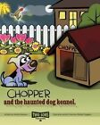Chopper and the Haunted Dog Kennel by Neville Steenson (Paperback / softback, 2014)