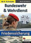 Bundeswehr & Wehrdienst von Martin Schneider (2015, Taschenbuch)