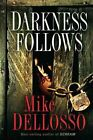 Darkness Follows by Mike Dellosso (Paperback / softback, 2011)