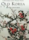 A Hundred Love Poems from Old Korea by Kevin O'Rourke (Hardback, 2003)