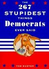 The 267 Stupidest Things Republicans Ever Said: The 267 Stupidest Things Democrats Ever Said by Random House USA Inc (Paperback, 2000)