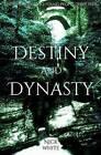 Destiny and Dynasty by Nick White (Paperback / softback, 2015)