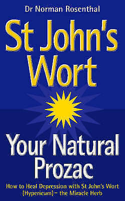 1 of 1 - St John's Wort - Your Natural Prozac, Rosenthal, Dr. Norman, Very Good Book