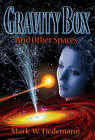 Gravity Box and Other Spaces by Mark W. Tiedemann (Paperback, 2014)