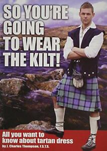 So-You-039-re-Going-to-Wear-the-Kilt-All-You-Want-to-Know-about-Tartan-Dress-by-J