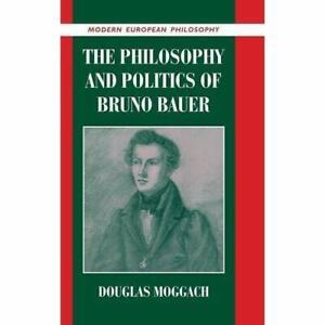 Philosophy-Politics-Bruno-Bauer-Douglas-Mog-Hardcover-9780521819770-Cond-LN-NSD
