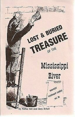 Lost and Buried Treasure of the Mississippi River, Scholl, Gary,Bell, Netha, Goo