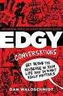 Edgy Conversations: How Ordinary People Can Achieve Outrageous Success by Dan Waldschmidt (Paperback, 2014)