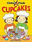 Color and Cook Cupcakes by Monica Wellington (Paperback, 2009)
