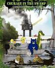 Courage in the Swamp by Skip Leleux (Paperback / softback, 2011)