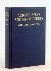 William Morden 1st Ed 1927 Across Asia's Snows and Deserts Big Game Hunting AMNH