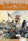 The Battle of the Little Bighorn by Martin Gitlin (Hardback, 2008)