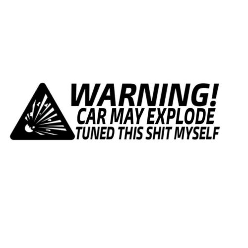 Car window decal truck outdoor sticker car may explode tuned it myself lol