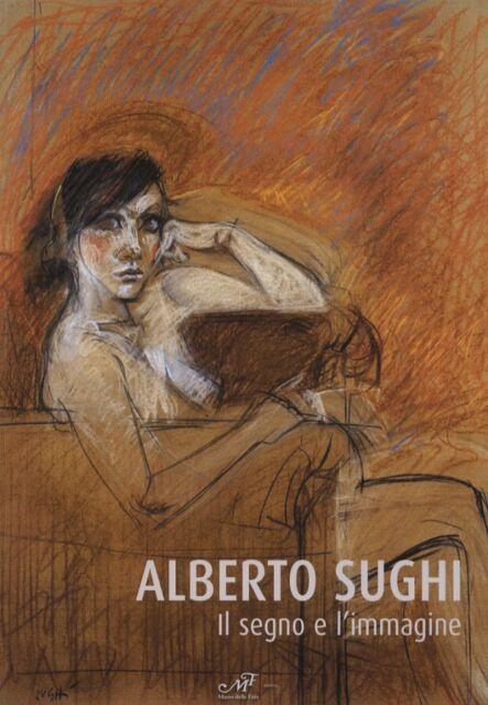 Alberto Sughi Il segno e l'immagine - Masso delle Fate Firenze 2006