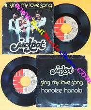LP 45 7'' JACKPOT Sing my love song Honolee honola 1976 italy EMI no cd mc dvd