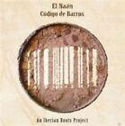 Codigo de Barros: An Iberian Roots Project by El Naán (CD, Feb-2015, Arc Music)