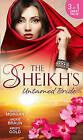 The Sheikh's Untamed Bride: Lost to the Desert Warrior / Sheikh in the City / Her Ardent Sheikh by Jackie Braun, Sarah Morgan, Kristi Gold (Paperback, 2015)