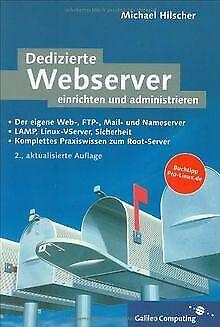 Dedizierte Webserver: einrichten und administrieren (Gal...   Buch   Zustand gut