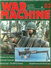 WAR MACHINE #83: MODERN MACHINE-GUNS & TACTICS/ AUTOMATIC FIREPOWER/ M16 IN 'NAM