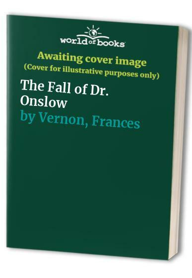 The Fall of Dr. Onslow by Vernon, Frances Hardback Book The Fast Free Shipping