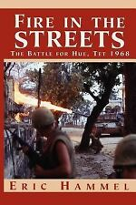 Fire in the Streets: The Battle for Hue, Tet 1968, Hammel, Eric, 0935553576, Boo