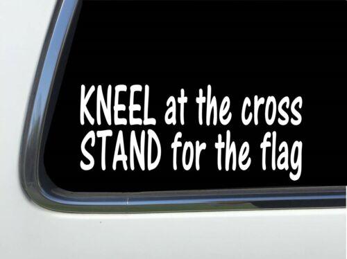 """ThatLilCabin STAND FOR THE FLAG vinyl 6/"""" decal AS898 KNEEL AT THE CROSS"""