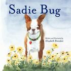 Sadie Bug by Elizabeth Brandon (2011, Paperback)