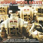 High School Salute: A Tribute To American Marching Bands by Band of the Blues and Royals (CD, Aug-2009, Silva Screen)