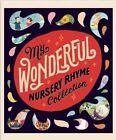 My Wonderful Nursery Rhyme Collection by Thunder Bay Press (Hardback, 2016)