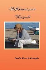 Reflexiones para Venezuela by L. I. C. Rosalia Moros De Borregales (2015,...