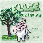 Ellie Saves The Day Johnson Gerald J.j. Paperback Print on Demand Book