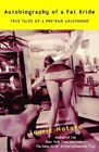 Autobiography of a Fat Bride: True Tales of a Pretend Adulthood by Laurie Notaro (Paperback, 2007)