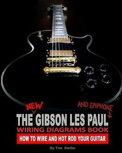 the new gibson les paul and epiphone wiring diagrams book how toLes Paul Wiring Diagrams 2009 #19