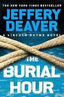 A Lincoln Rhyme Novel: The Burial Hour 13 by Jeffery Deaver (2017, Hardcover, Large Type)