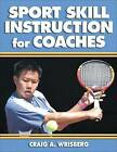 Sport Skill Instruction for Coaches by Craig A. Wrisberg (Paperback, 2007)