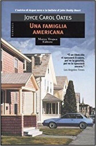 Una Famiglia Americana ,Oates, Joyce Carol  ,Marco Tropea Editore,2004