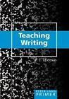 Teaching Writing Primer von P. L. Thomas (2005, Taschenbuch)