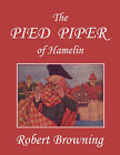 The Pied Piper of Hamelin, Illustrated by Hope Dunlap (Yesterday's Classics) by Robert Browning (Paperback, 2008)