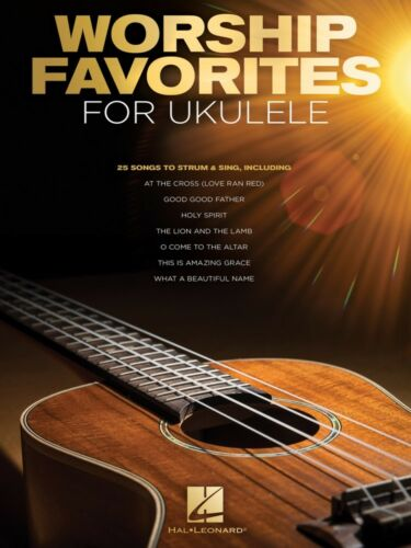 Worship Favorites for Ukulele Sheet Music 25 Songs to Strum and Sing 000253530