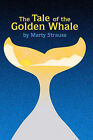 Tale of the Golden Whale by Marty Strauss (Paperback / softback, 2008)