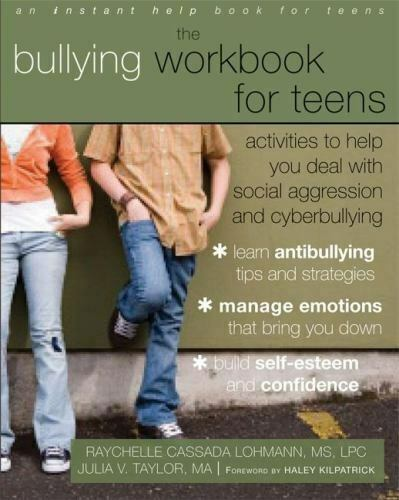 The Bullying Workbook for Teens: Activities to Help You Deal