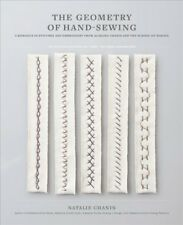 Alabama Studio: The Geometry of Hand-Sewing : A Romance in Stitches and Embroidery from Alabama Chanin and the School of Making by Natalie Chanin (2017, Paperback)