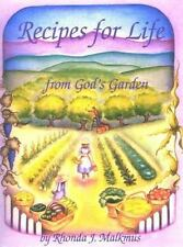 Recipes for Life . . . From God's Garden by Rhonda J. Malkmus (1998, Spiral)