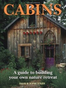 Cabins-A-Guide-to-Building-Your-Own-Nature-Retreat-by-David-Stiles-Paperback