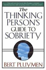 The Thinking Person's Guide to Sobriety by Bert Pluymen (2000, Paperback,...
