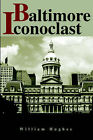 Baltimore Iconoclast by William Hughes (Paperback / softback, 2002)