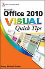 Office 2010 Visual Quick Tips by Sherry Kinkoph Gunter (Paperback, 2010)