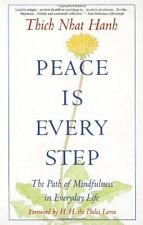 Peace Is Every Step : The Path of Mindfulness in Everyday Life by Thich Nhat Hanh (1992, Paperback)