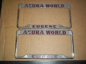 VINTAGE ACURA WORLD METAL DEALER LICENSE PLATE FRAME EUGENE OREGON on